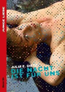 Julia E. Dietz: Die Nacht ist für uns, Buch