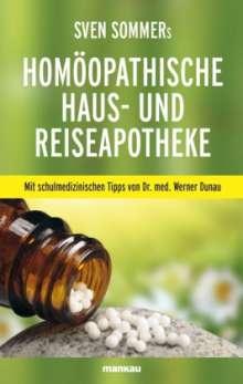 Sven Sommer: Sven Sommers Homöopathische Haus- und Reiseapotheke, Buch