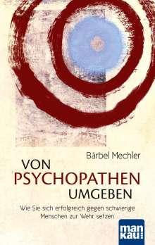 Von Psychopathen umgeben - Bärbel Mechler (Buch) - jpc
