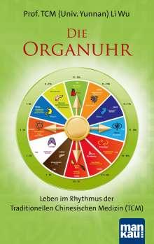 Wu Li: Die Organuhr. Leben im Rhythmus der Traditionellen Chinesischen Medizin (TCM), Buch