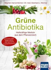 Eberhard J. Wormer: Grüne Antibiotika. Heilkräftige Medizin aus dem Pflanzenreich, Buch