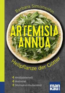 Barbara Simonsohn: Artemisia annua - Heilpflanze der Götter. Kompakt-Ratgeber, Buch