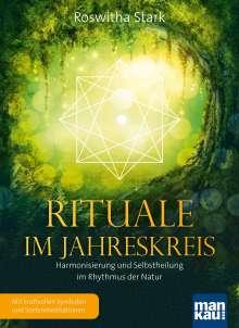Roswitha Stark: Rituale im Jahreskreis. Harmonisierung und Selbstheilung im Rhythmus der Natur, Buch