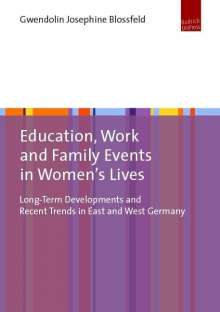 Gwendolin Josephine Blossfeld: Education, Work and Family Events in Women's Lives, Buch