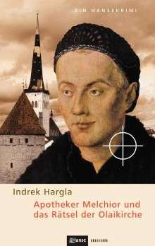 Indrek Hargla: Apotheker Melchior und das Rätsel der Olaikirche, Buch