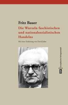 Fritz Bauer: Die Wurzeln faschistischen und nationalsozialistischen Handelns, Buch
