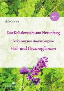 Viola Odorata: Das Kräuterweib vom Hexenberg. Band 2. Heil- und Gewürzpflanzen, Buch