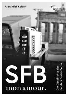 Alexander Kulpok: SFB. Mon amour., Buch