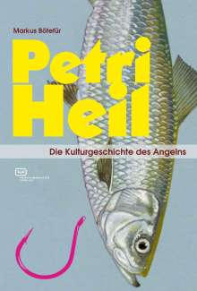 Markus Bötefür: Petri Heil, Buch