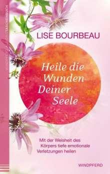 Lise Bourbeau: Heile die Wunden Deiner Seele, Buch