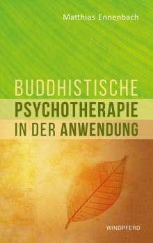 Matthias Ennenbach: Buddhistische Psychotherapie in der Anwendung, Buch