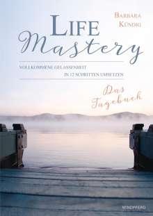 Barbara Kündig: Life Mastery - Das Tagebuch, Buch