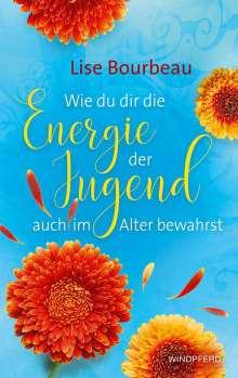 Lise Bourbeau: Wie du dir die Energie der Jugend auch im Alter bewahrst, Buch
