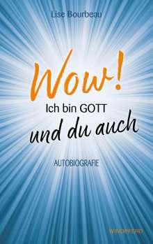 Lise Bourbeau: Wow! Ich bin Gott und du auch, Buch