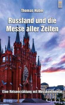 Thomas Huber: Russland und die Messe aller Zeiten, Buch