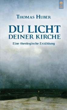 Thomas Huber: Du Licht Deiner Kirche, Buch