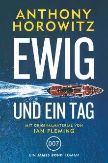 Anthony Horowitz: James Bond: Ewig und ein Tag, Buch
