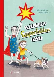 Silke Wolfrum: Wir sind Superhelden. Fast., Buch