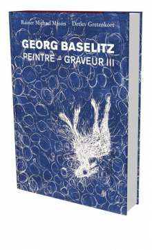 Rainer Michael Mason: Georg Baselitz: Peintre - Graveur III, Buch