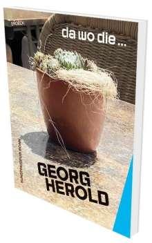 Georg Herold: da wo die ..., Buch