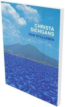 Christa Dichgans: Kein Stillleben, Buch