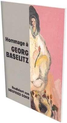 Siegfried Gohr: Hommage à Georg Baselitz, Buch
