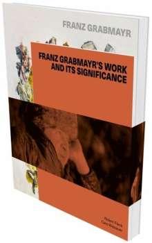 Robert Fleck: Franz Grabmayr: Feuerbilder - Tanzblätter - Materialbilder, Buch