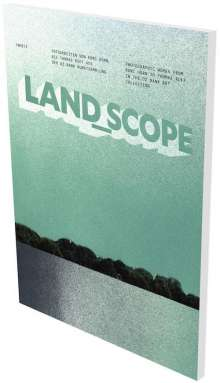 LAND_SCOPE. Fotoarbeiten von Roni Horn bis Thomas Ruff aus der DZ Bank Kunstsammlung, Buch