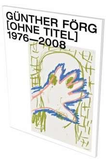 Günther Förg: [Ohne Titel] 1976-2008, Buch