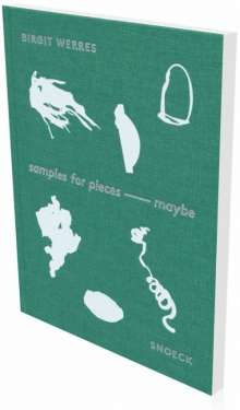 Birgit Werres: samples for pieces - maybe, Buch