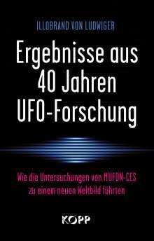 Illobrand von Ludwiger: Ergebnisse aus 40 Jahren UFO-Forschung, Buch