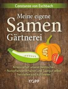 Constanze Eschbach: Meine eigene Samengärtnerei, Buch