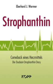 Eberhard J. Wormer: Strophanthin, Buch