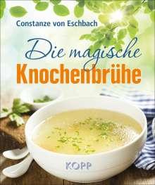 Constanze von Eschbach: Die magische Knochenbrühe, Buch