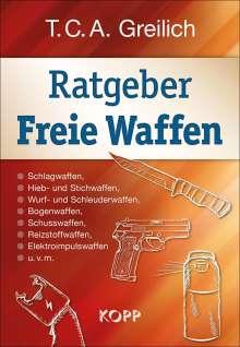 T. C. A. Greilich: Ratgeber Freie Waffen, Buch