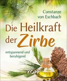 Constanze von Eschbach: Die Heilkraft der Zirbe, Buch