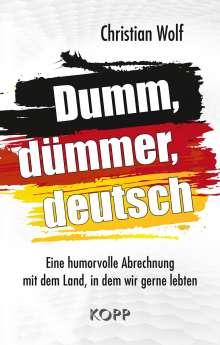 Christian Wolf: Dumm, dümmer, deutsch, Buch