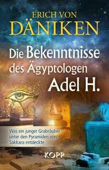 Erich Von Däniken: Die Bekenntnisse des Ägyptologen Adel H., Buch