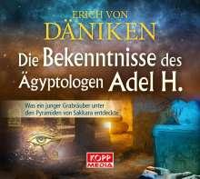 Erich Von Däniken: Die Bekenntnisse des Ägyptologen Adel H. - Hörbuch, MP3-CD