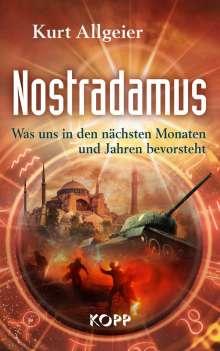 Kurt Allgeier: Nostradamus - Was uns in den nächsten Monaten und Jahren bevorsteht, Buch