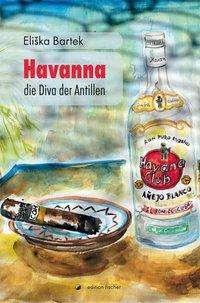 Eliska Bartek: Havanna, die Diva der Antillen, Buch