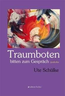 Ute Schülke: Traumboten bitten zum Gespräch, Buch