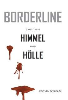 Erik van Denmark: Borderline - Zwischen Himmel und Hölle, Buch