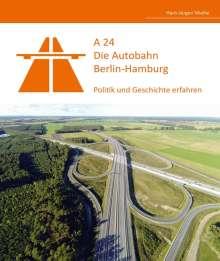 Hans-Jürgen Mielke: A24 - Die Autobahn Berlin-Hamburg, Buch