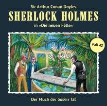 Sherlock Holmes - Die neuen Fälle 42. Der Fluch der bösen Tat, CD