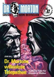 John Ball: Dr. Morton 43: Dr. Mortons willenlose Telepathen, Buch