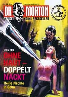 John Ball: Dr. Morton 45:Ohne Haut - doppelt Nackt, Buch