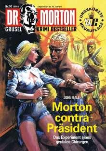 John Ball: Dr. Morton 50: Morton contra Präsident, Buch