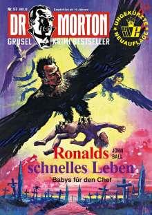 John Ball: Dr. Morton 53: Ronalds schnelles Leben, Buch