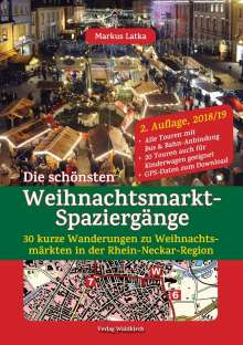 Markus Latka: Die schönsten Weihnachtsmarkt-Spaziergänge, Buch
